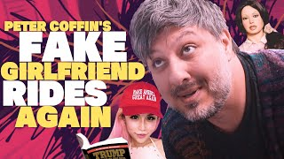 Peter Coffin's FAKE GIRLFRIEND Rides Again │█║▌ 𝚅𝙴𝚁𝚈 𝙸𝙼𝙿𝙾𝚁𝚃𝙰𝙽𝚃 𝙳𝙾𝙲𝚂¹⁹