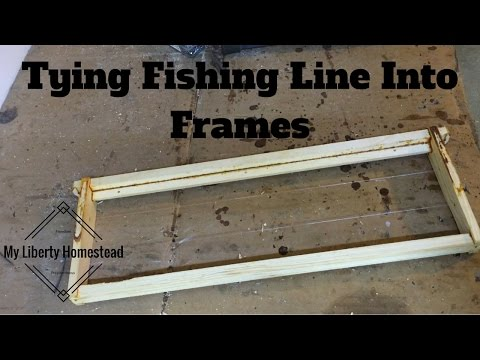Wiring Frames with Fishing Line, Tying Fishing Line into Bee Frames