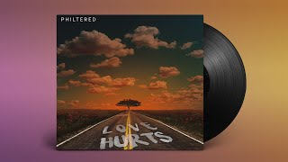 Philtered - Love Hurts (Audio)