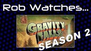 Rob Watches Gravity Falls Season 2