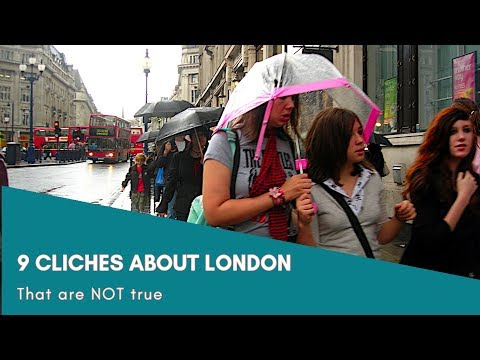 9 Clichés about LONDON that are NOT True