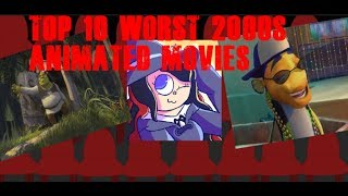 Top 10 Worst 2000s Animated Movies (40k subscriber special)