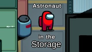 Astronaut in the Storage (Among Us Parody of Astronaut in the Ocean)