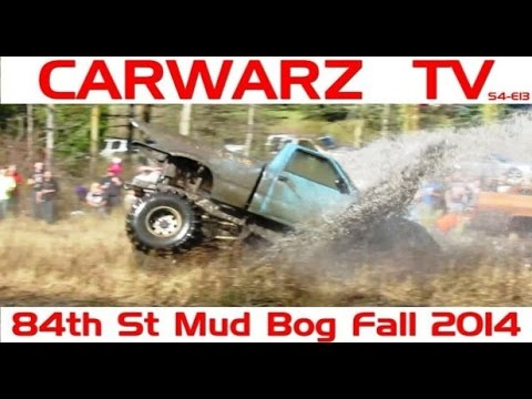 CarWarz TV - S4E13 - 84th St Mud Bog Fall 2014