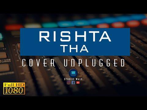 Full Video | Rishta Tha | Mr. Love | Cover Song | Darshan Raval | Just Recorders | TV Serial Songs