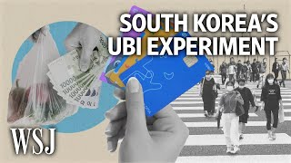 South Korea's Universal Basic Income Experiment to Boost the Economy | WSJ
