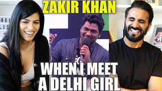 ZAKIR KHAN - WHEN I MEET A DELHI GIRL REACTION!!   AIB Diwas   Stand up comedy