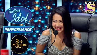 Neha ने 'Sochenge Tumhe Pyaar' पे Performance को किया Appreciate | Indian Idol Season 11