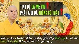 Tịnh Độ là mê tín? Phật A Di Đà không có thật? không xem thì rất dễ PHIỀN NÃO gây hiểu lầm.