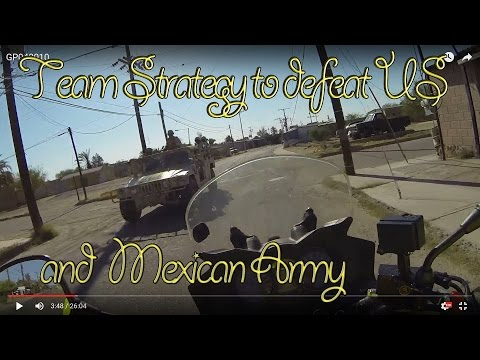 Border Patrol Battle - Team Strategy to defeat US and Mexican Army, Sonoita, Son. Mexico, GP040010