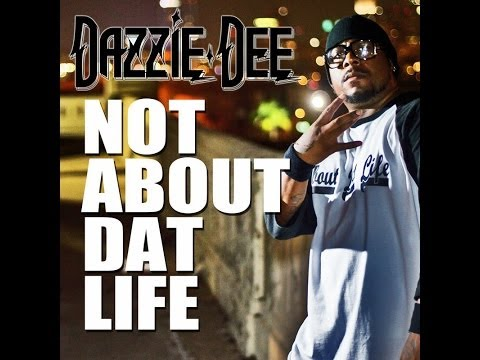 Dazzie Dee - About Dat Life