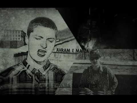 AVRAM & MATZA - V.L.B (Vara la Baiut)