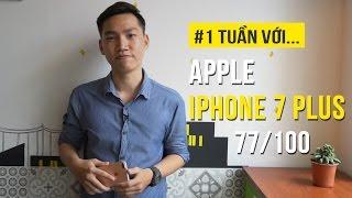 iPhone 7 Plus - Đánh giá chi tiết sau một tuần trải nghiệm