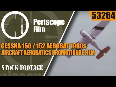 CESSNA 152 AEROBAT 1960s AIRCRAFT AEROBATICS PROMOTIONAL FILM  53264