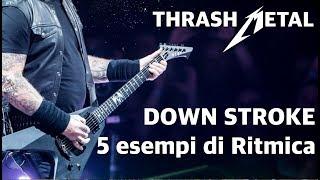 La ritmica nel Thrash Metal, 5 Esempi per il Down Stroke