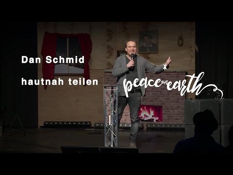 Peace on Earth - hautnah teilen | Dan Schmid