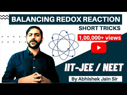 Short Tricks of Balancing a Redox Reaction by Abhishek Jain (ABCH Sir) for IIT JEE Mains/Adv/Medical