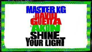 Master KG & David Guetta - Shine Your Light [Feat Akon] (Official Lyrics Video)