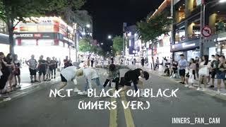 [KPOP IN PUBLIC] [innerS _ 이너스] 180811 신촌공연 2차 / NCT 2018 - black on black 블랙온블랙