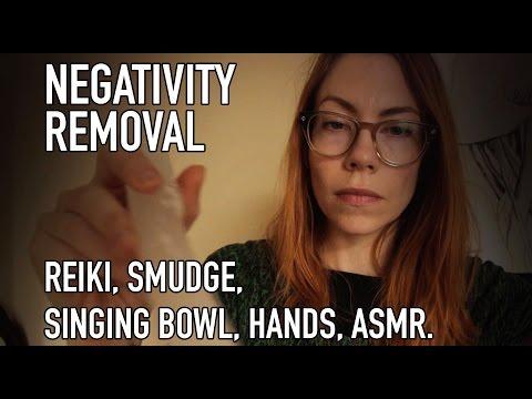 NEGATIVITY REMOVAL, REIKI, SMUDGE, HAND MOVEMENTS, ASMR