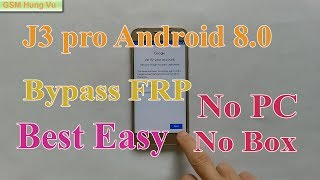 Bypass FRP Samsung J3 Pro Android 8.0 by File APK Best Easy.