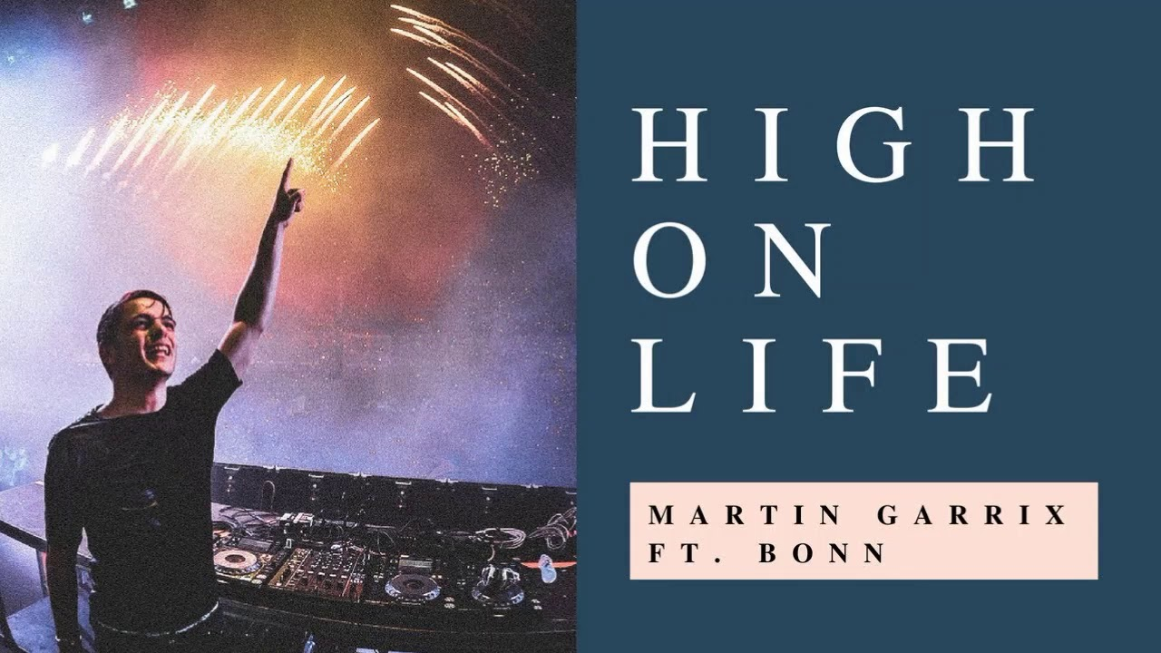 Martin Garrix Feat Bonn High On Life Avlnce