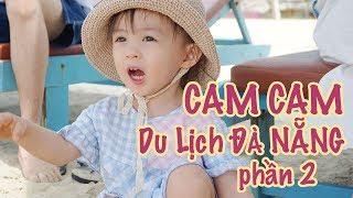 Chuyến đi biển đầu tiên của Cam Cam part 02 | Đà Nẵng trip |  Gia Đình Cam Cam VLog 19