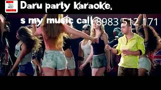 Daaru party || Millind Gaba || original karaoke with lyrics || As S my music