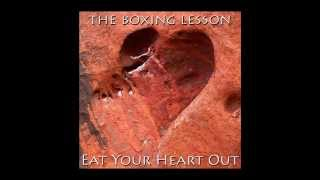 The Boxing Lesson - Eat Your Heart Out