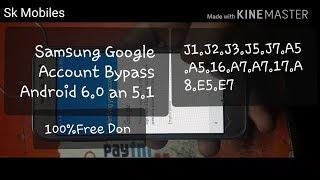 Samsung Google Account Bypass Android 6.0 an 5.1 100%Free Don J1.J2.J3.J5.J7.A5.A5.16.A7.A7.A8.E5.E7