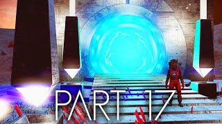 No Man's Sky NEXT Gameplay Walkthrough Part 17 - I WENT THROUGH THIS PORTAL