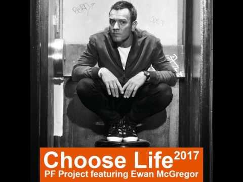 PF Project ft Ewan McGregor - Choose Life 2017 (Cx Rework)
