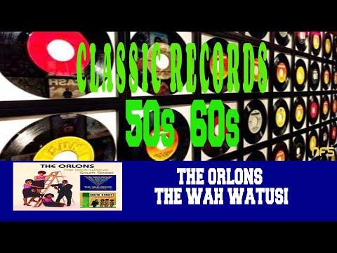 THE ORLONS - THE WAH WATUSI