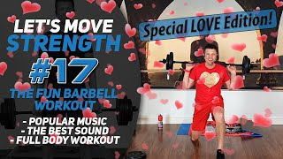 Special LOVE Barbell/Dumbbell Workout With Great Sound; Let's Move Strength #17
