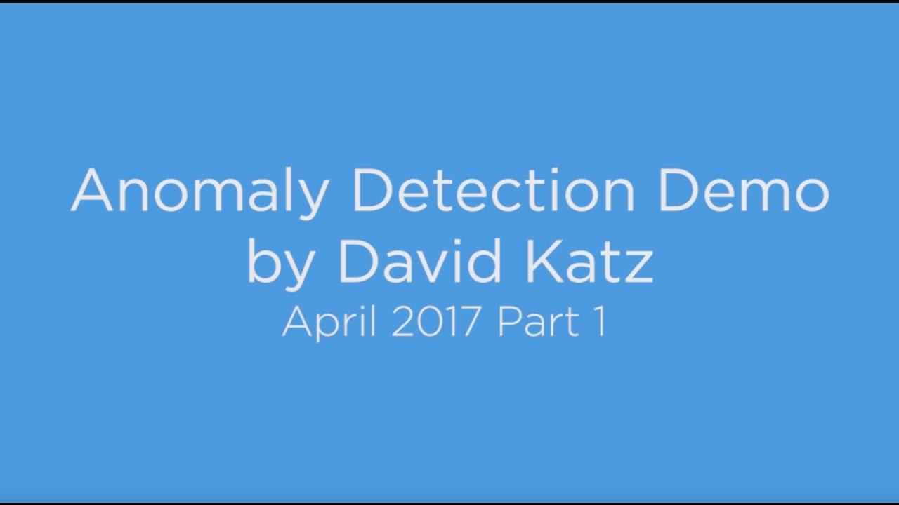 Anomaly Detection Demo by David Katz - April 2017 Part 1