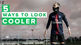 5 Ways To INSTANTLY LOOK BETTER On the pitch