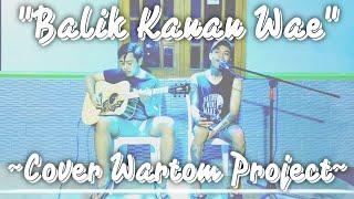 Download BALIK KANAN WAE - HAPPY ASMARA COVER WARTOM PROJECT