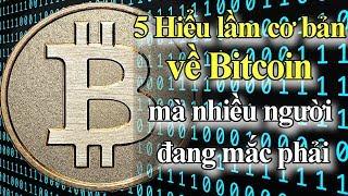 5 Hiểu lầm cơ bản về Bitcoin mà nhiều người đang mắc phải | Tài chính 24h
