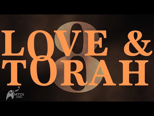 Love and Torah - Part 8
