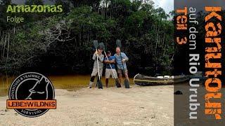 Kanutour auf dem Rio Urubu (Teil 3) - Survival Adventure & Training