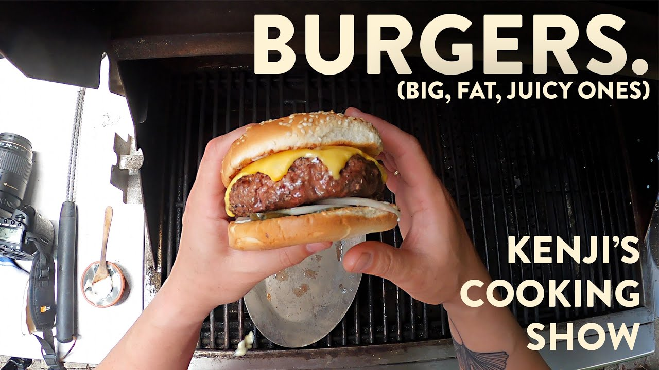 Download How to Grill a Big, Fat, Juicy Burger | Kenji's Cooking Show