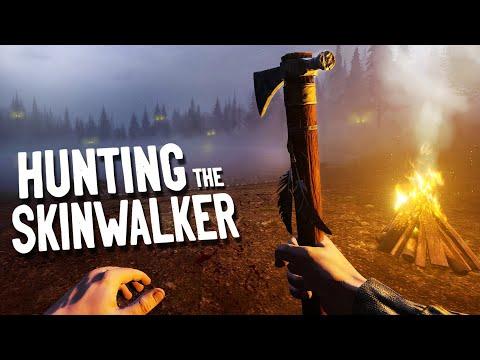 HUNTING THE SKINWALKER!