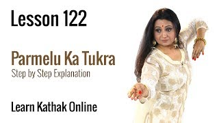 Parmelu ka Tukra  - Body Postures, Movements and Footwork | Learn Kathak Online  | Lesson 122