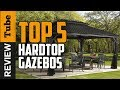 ✅Gazebo: Best Gazebo 2018 (Buying Guide)