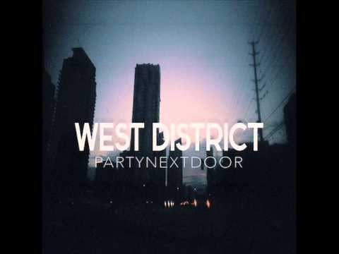 PARTYNEXTDOOR - West District (New Music May 2014) - YouTube