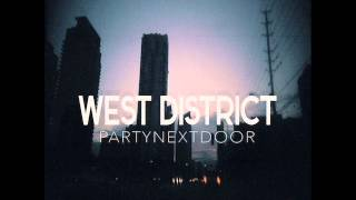 PARTYNEXTDOOR - West District (New Music May 2014)