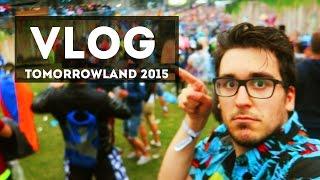 EL FESTIVAL DE LAS MARAVILLAS - Tomorrowland 2015 | VLOG