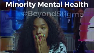 Minority Mental Health #BeyondStigma