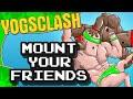 MOUNT YOUR FRIENDS - YogsClash