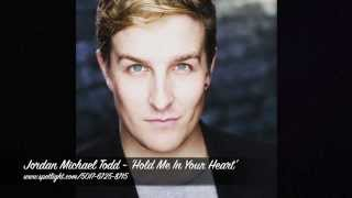 Hold Me In Your Heart - Jordan Michael Todd
